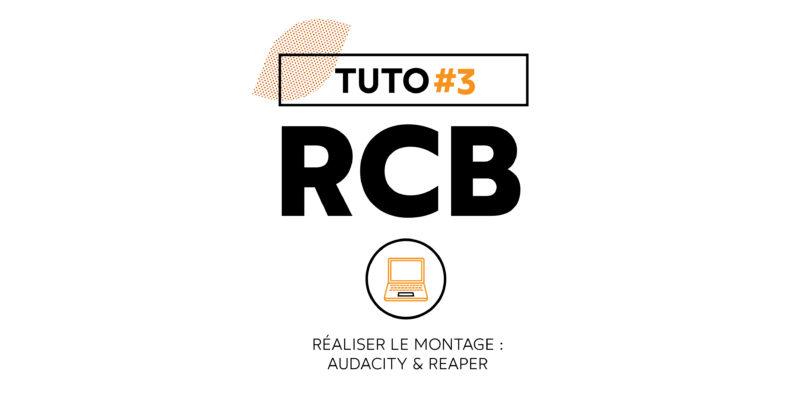 Tuto #3 | Réaliser le montage : Audacity et Reaper