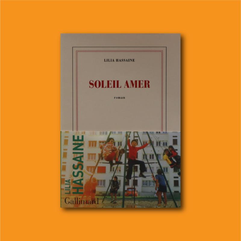Soleil Amer ; un roman de Lilia Hassaine